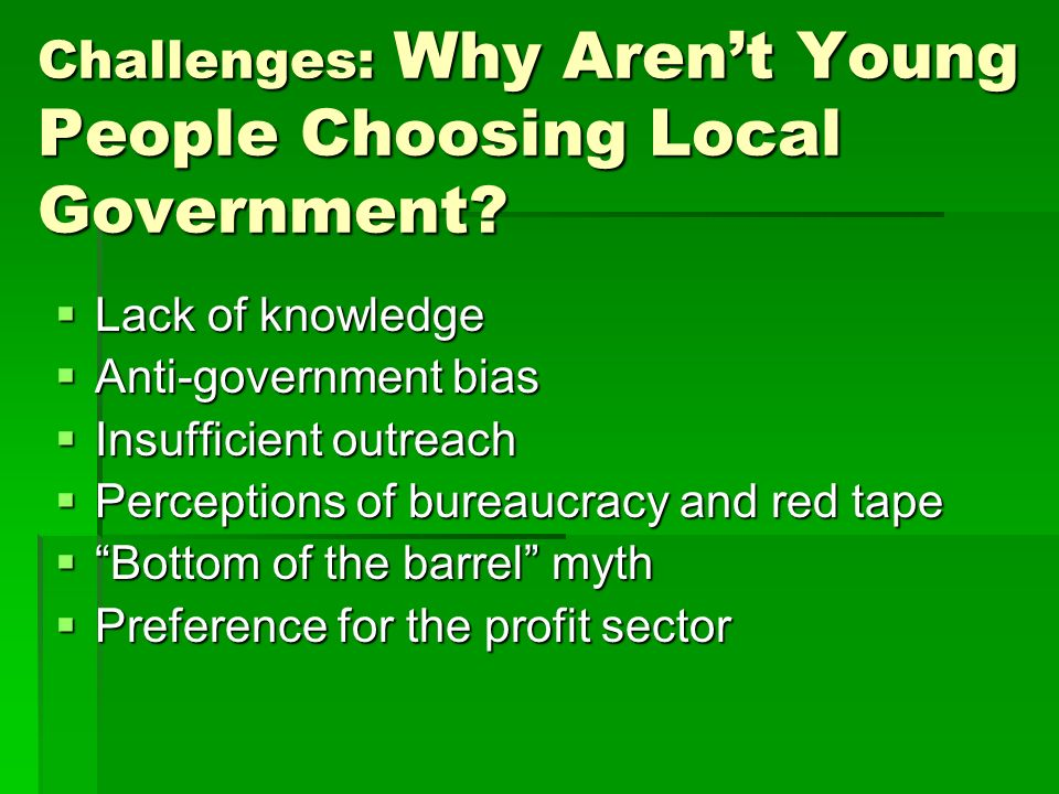 Challenges: Why Arent Young People Choosing Local Government.