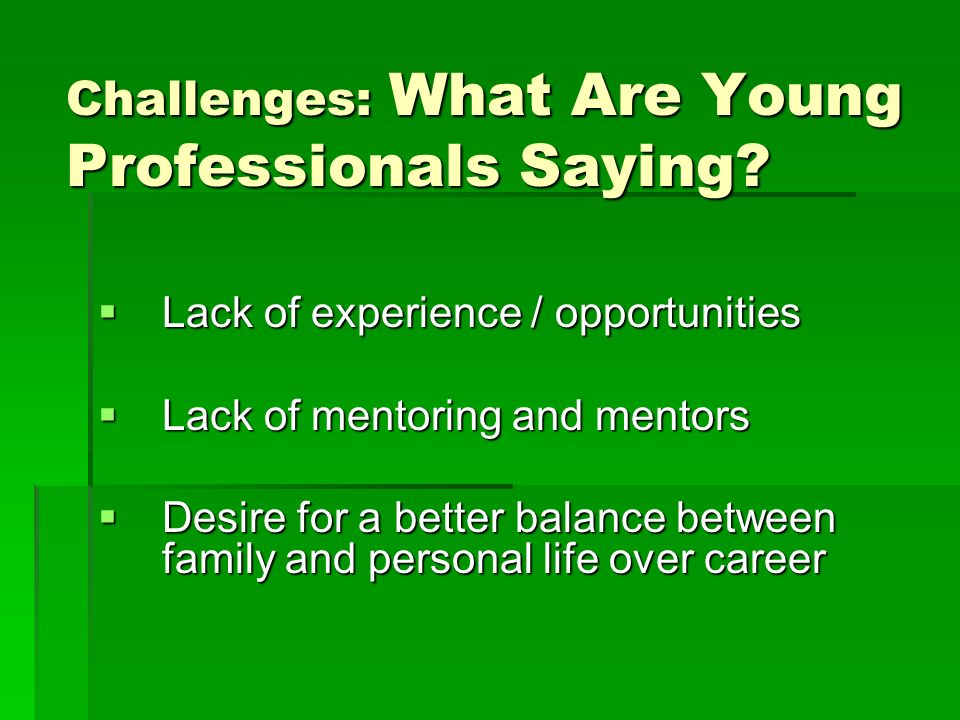 Challenges: What Are Young Professionals Saying.