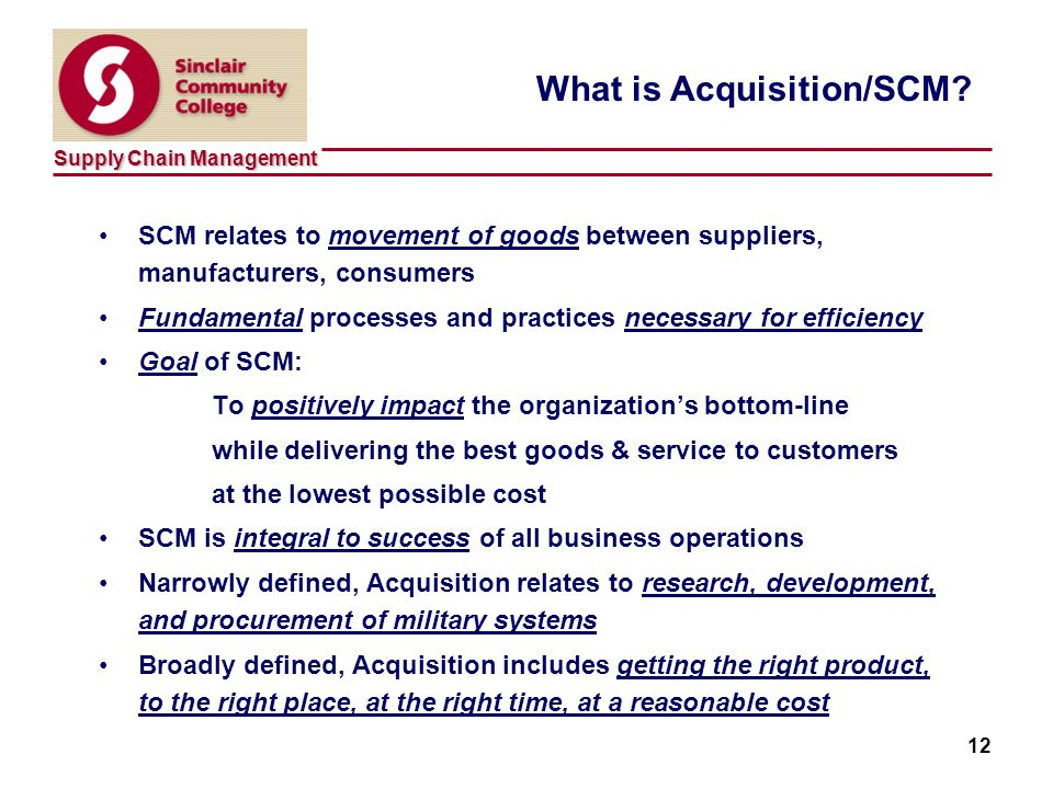 Supply Chain Management 12 What is Acquisition/SCM.