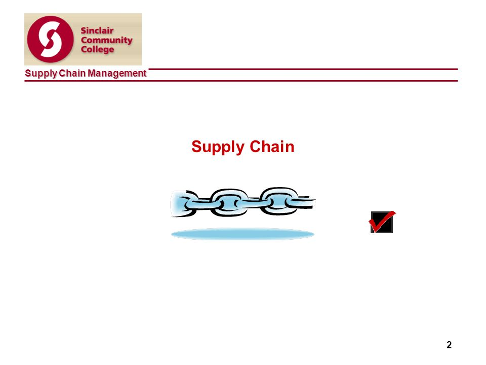 Supply Chain Management 2 Supply Chain