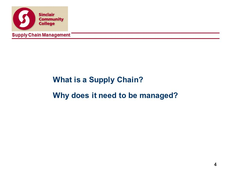 Supply Chain Management 4 What is a Supply Chain Why does it need to be managed