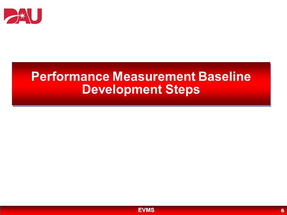 EVMS 6 Performance Measurement Baseline Development Steps
