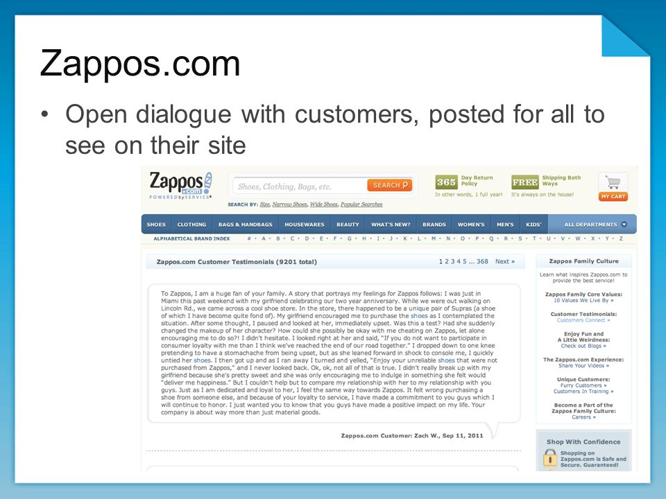 Zappos.com Open dialogue with customers, posted for all to see on their site