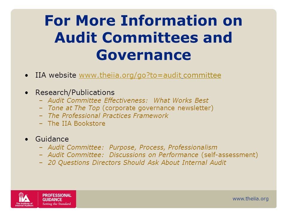 www.theiia.org For More Information on Audit Committees and Governance IIA website www.theiia.org/go?to=audit committeewww.theiia.org/go?to=audit Rese