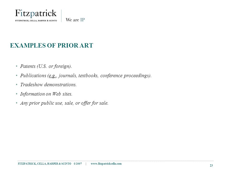 FITZPATRICK, CELLA, HARPER & SCINTO © 2007 |   23 EXAMPLES OF PRIOR ART Patents (U.S.