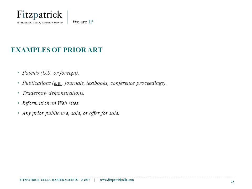 FITZPATRICK, CELLA, HARPER & SCINTO © 2007 | www.fitzpatrickcella.com 23 EXAMPLES OF PRIOR ART Patents (U.S.