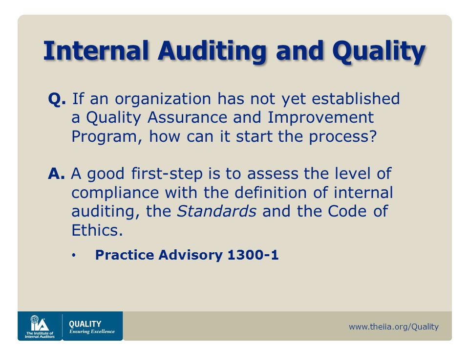 www.theiia.org/Quality Internal Auditing and Quality Q. If an organization has not yet established a Quality Assurance and Improvement Program, how ca