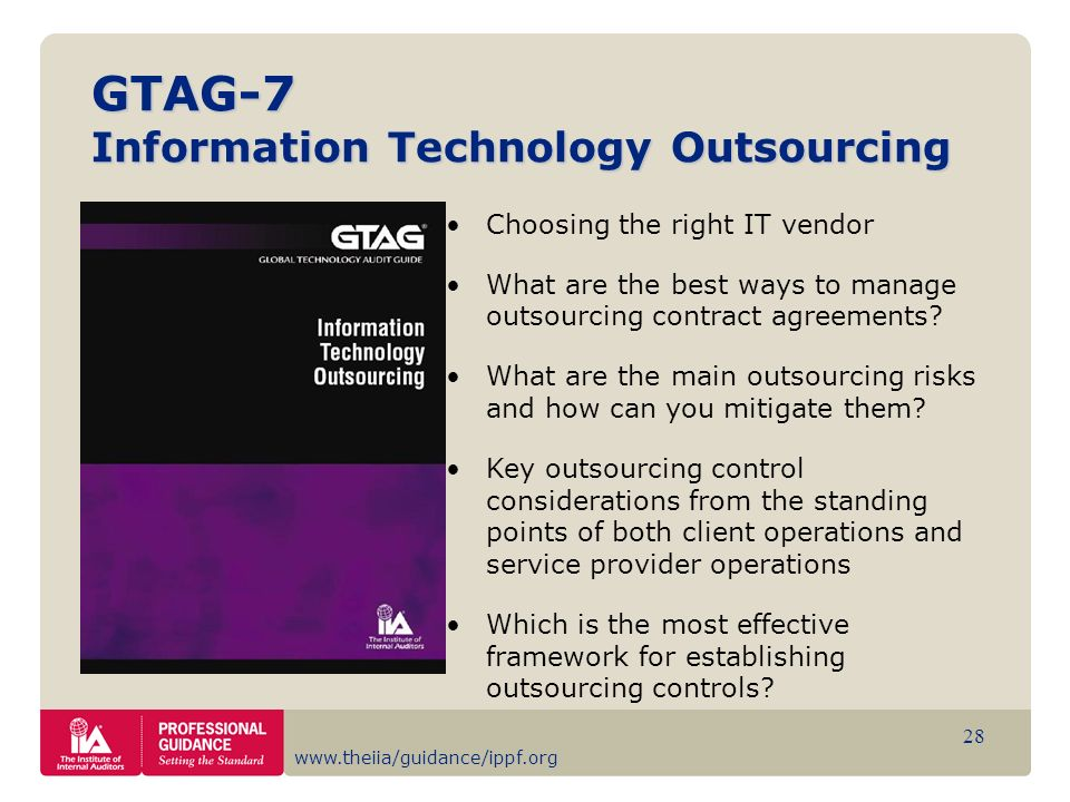 www.theiia/guidance/ippf.org 28 GTAG-7 Information Technology Outsourcing Choosing the right IT vendor What are the best ways to manage outsourcing co
