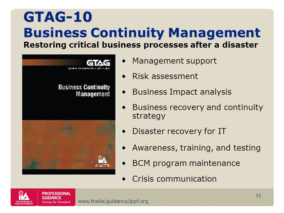 www.theiia/guidance/ippf.org 31 GTAG-10 Business Continuity Management GTAG-10 Business Continuity Management Restoring critical business processes af