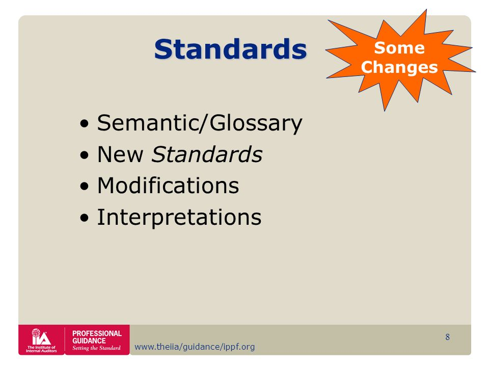 www.theiia/guidance/ippf.org 9 Standards Terminology Previously, the word should was used throughout the Standards.