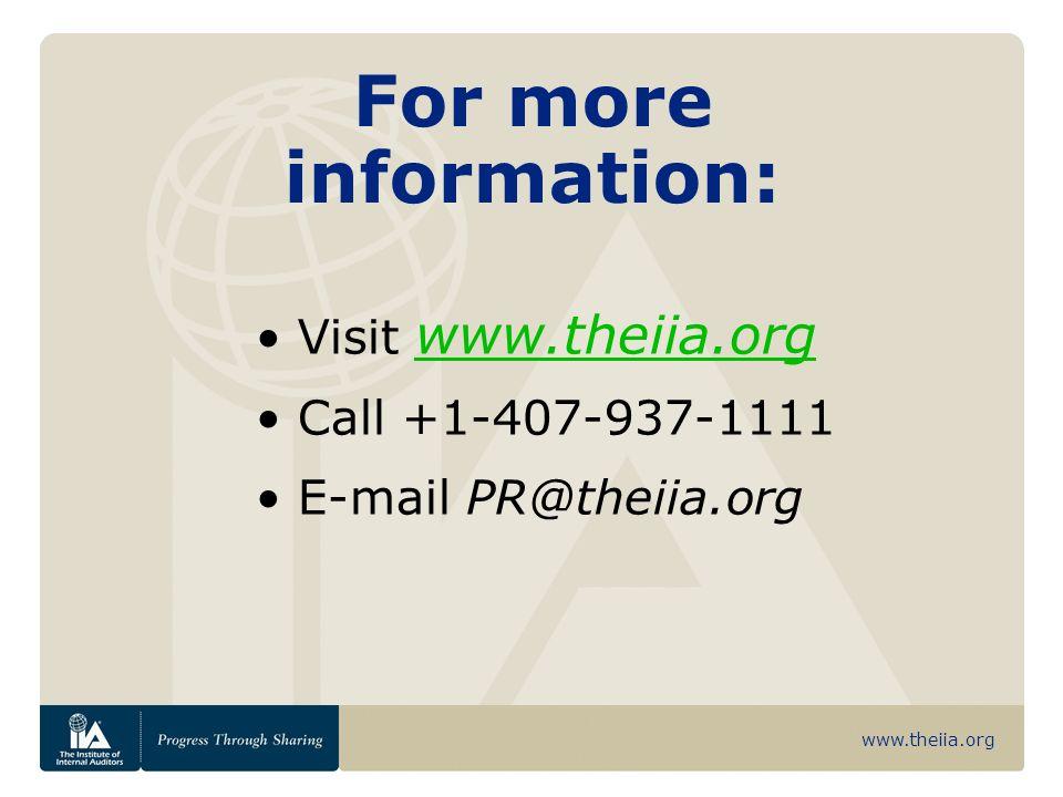 www.theiia.org Visit www.theiia.org www.theiia.org Call +1-407-937-1111 E-mail PR@theiia.org For more information:
