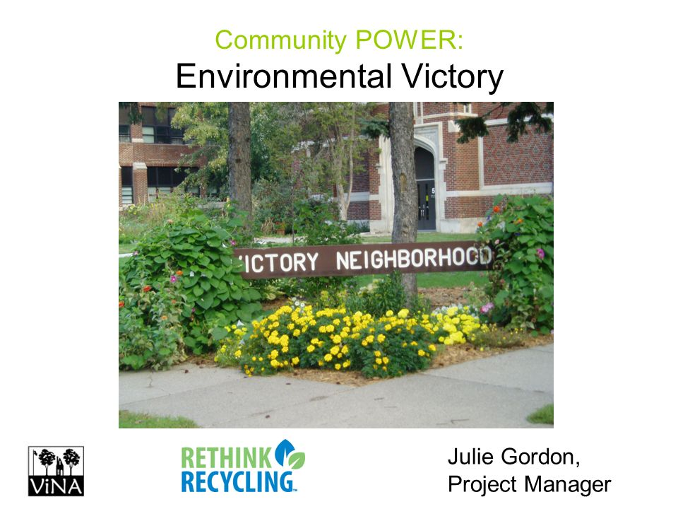 Community POWER: Environmental Victory Julie Gordon, Project Manager