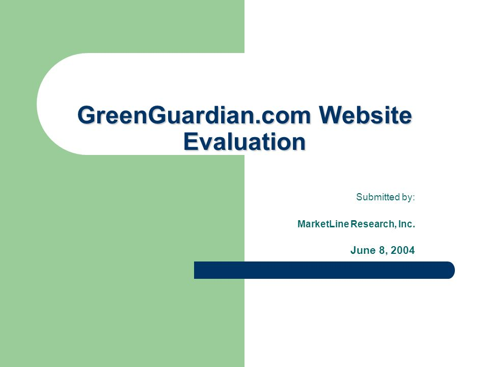 GreenGuardian.com Website Evaluation Submitted by: MarketLine Research, Inc. June 8, 2004