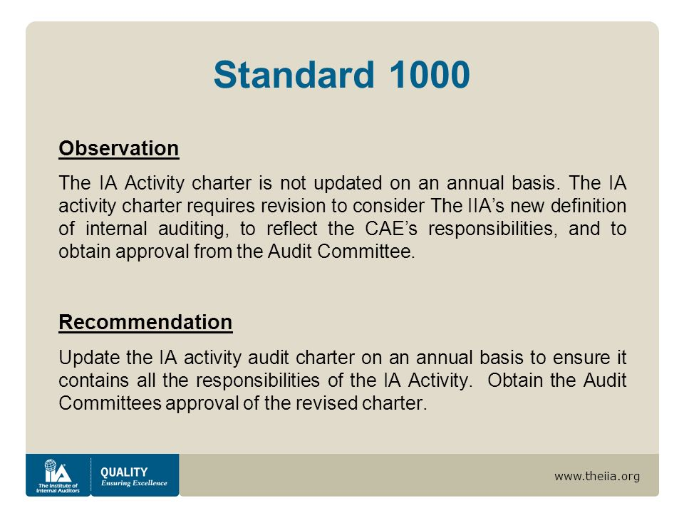 www.theiia.org Standard 1110 Observation The organization chart shows that the CAE has a direct reporting relationship to the Executive Vice President and Chief Operating Officer and a dotted line relationship to the Audit Committee.