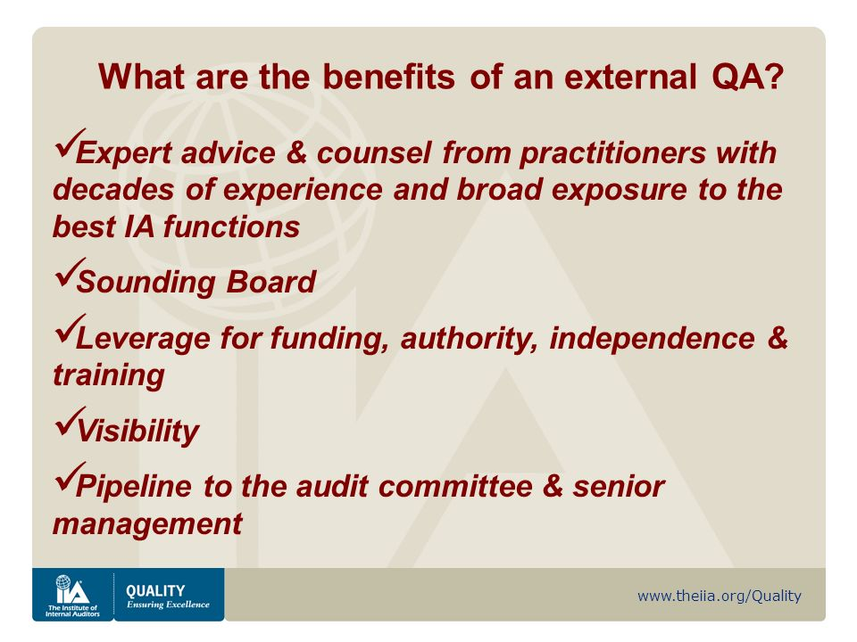 www.theiia.org/Quality What are the benefits of an external QA.