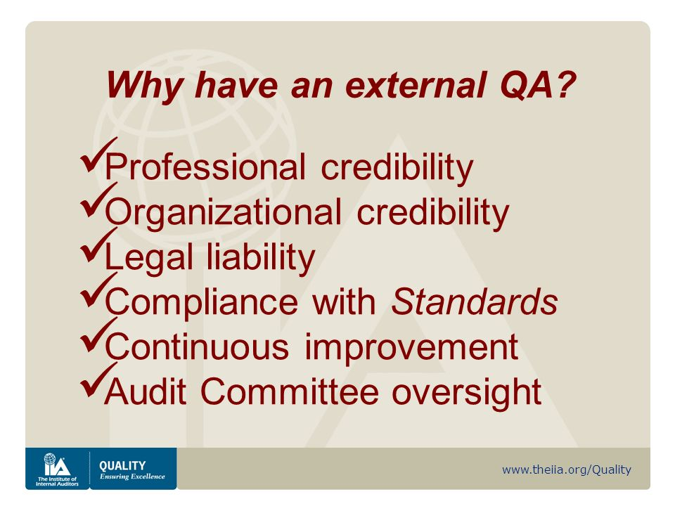 www.theiia.org/Quality Why have an external QA.