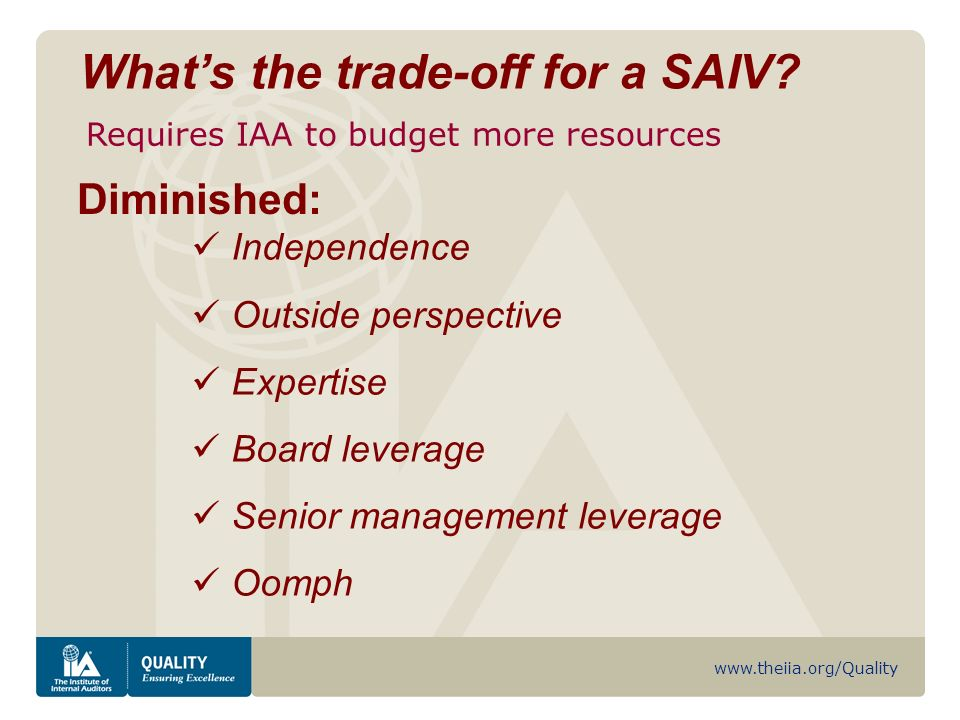 www.theiia.org/Quality Whats the trade-off for a SAIV.
