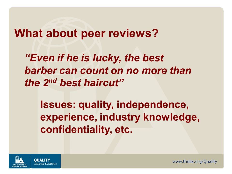 www.theiia.org/Quality What about peer reviews.