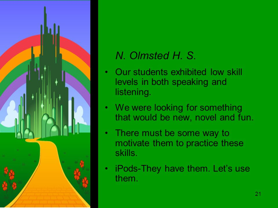 N. Olmsted H. S. Our students exhibited low skill levels in both speaking and listening.