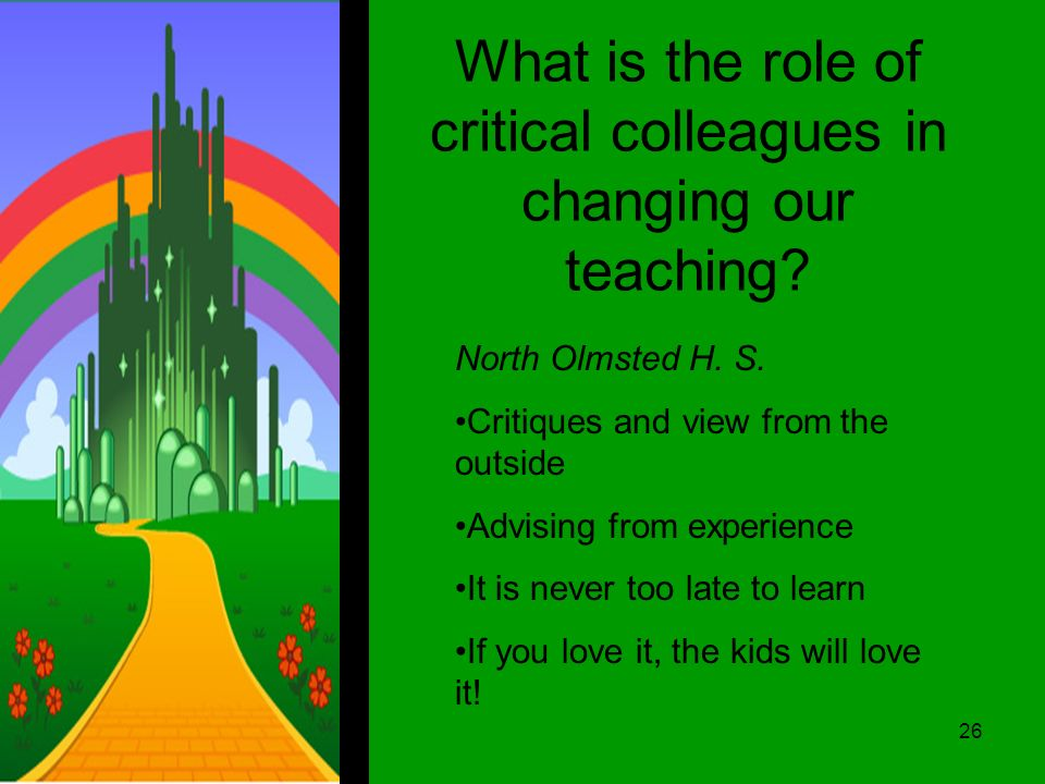 What is the role of critical colleagues in changing our teaching.