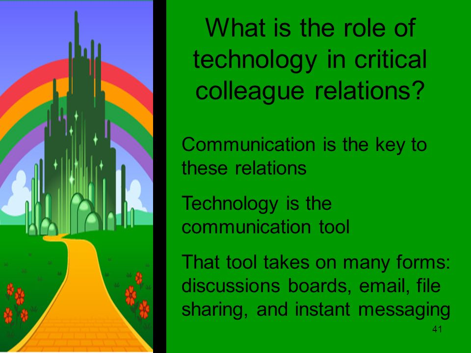 What is the role of technology in critical colleague relations.