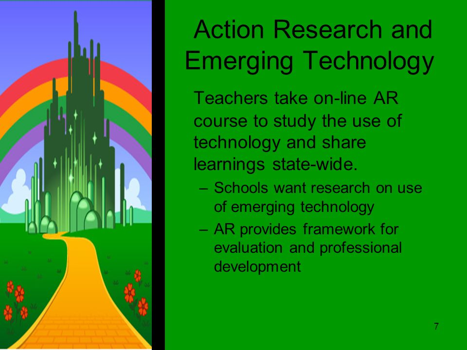 Action Research and Emerging Technology Teachers take on-line AR course to study the use of technology and share learnings state-wide.