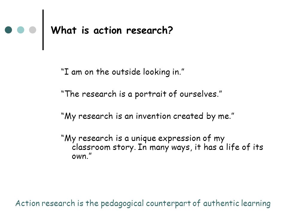 I am on the outside looking in. The research is a portrait of ourselves. My research is an invention created by me. My research is a unique expression