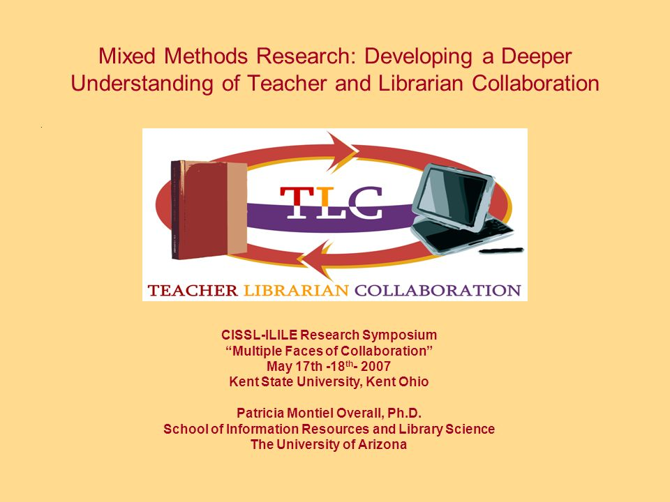 Mixed Methods Research: Developing a Deeper Understanding of Teacher and Librarian Collaboration.