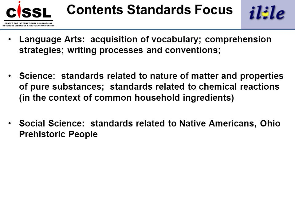 Contents Standards Focus Language Arts: acquisition of vocabulary; comprehension strategies; writing processes and conventions; Science: standards rel