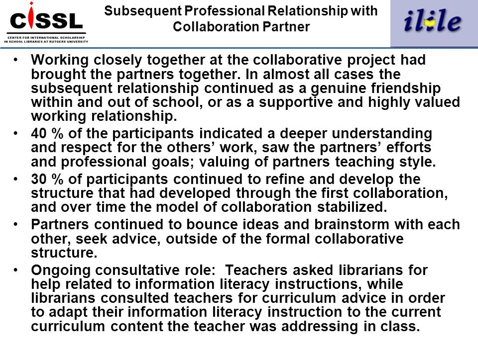 Subsequent Professional Relationship with Collaboration Partner Working closely together at the collaborative project had brought the partners togethe