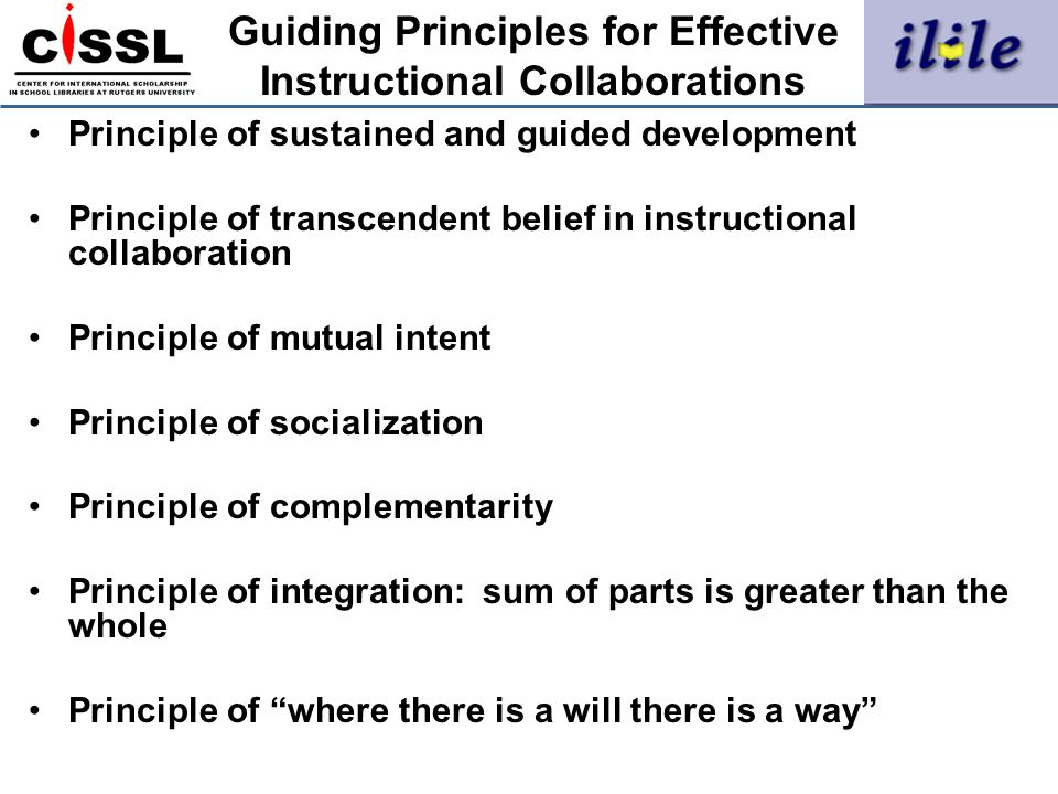 Guiding Principles for Effective Instructional Collaborations Principle of sustained and guided development Principle of transcendent belief in instru