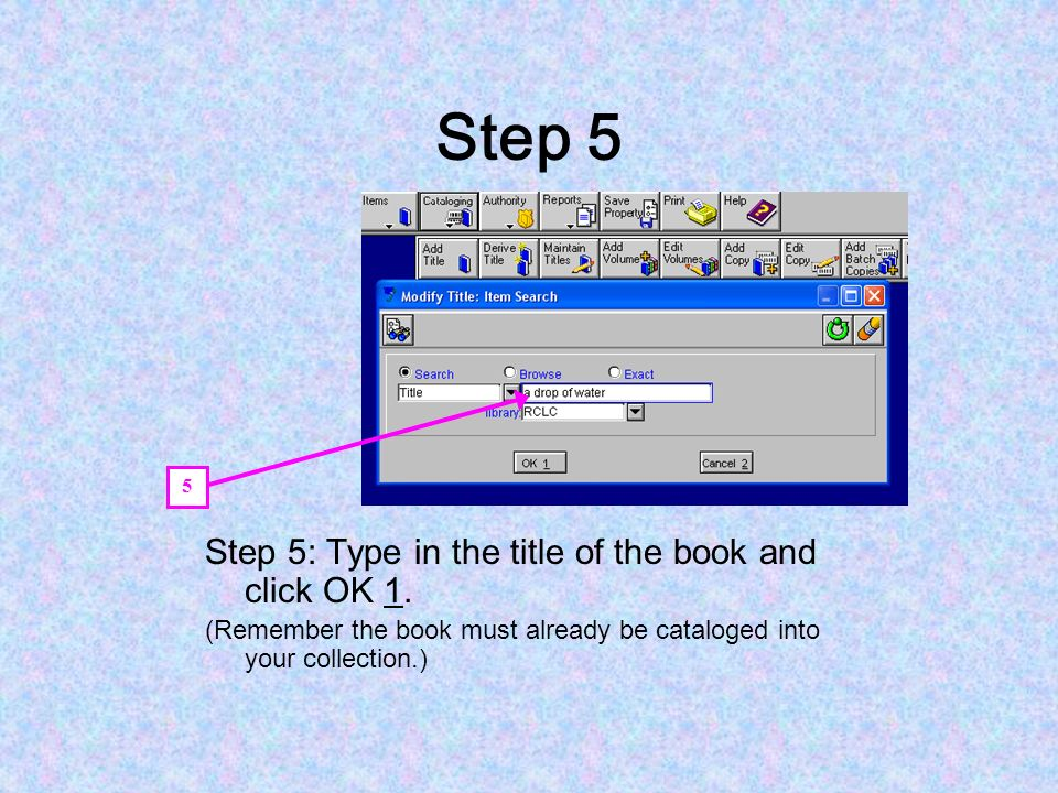 Step 5 Step 5: Type in the title of the book and click OK 1.