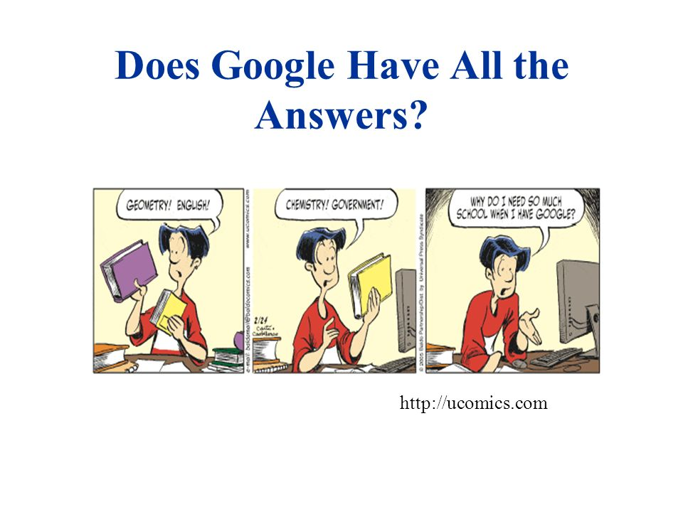 Does Google Have All the Answers http://ucomics.com