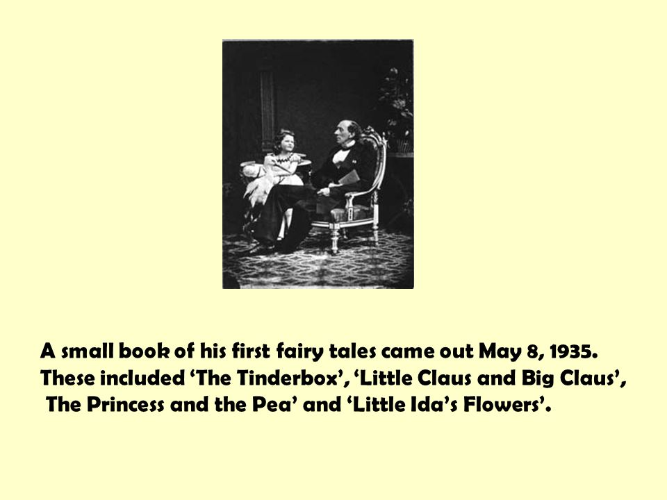 A small book of his first fairy tales came out May 8, 1935.
