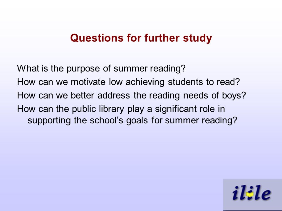 Questions for further study What is the purpose of summer reading.