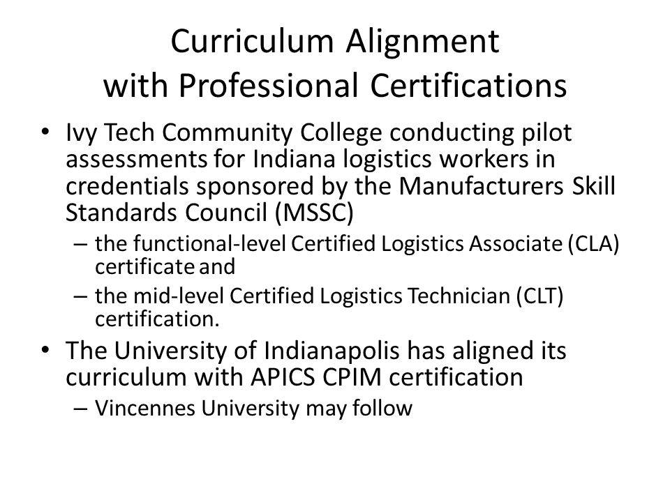 Curriculum Alignment with Professional Certifications Ivy Tech Community College conducting pilot assessments for Indiana logistics workers in credent