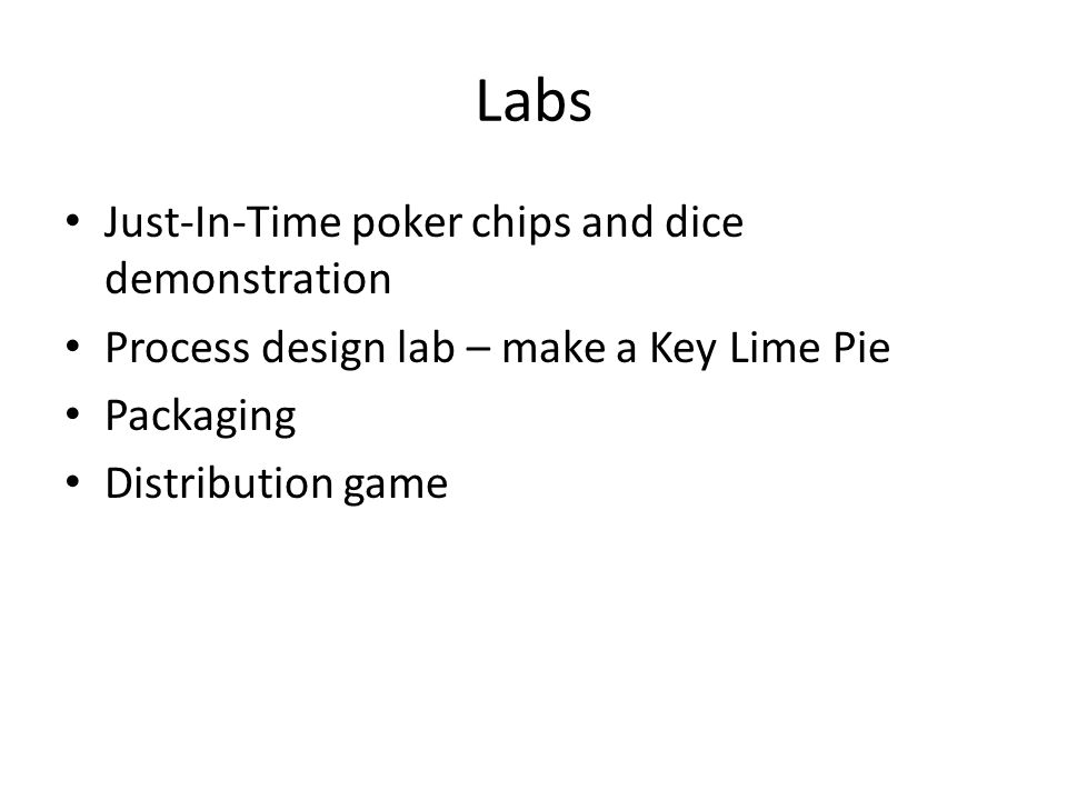 Labs Just-In-Time poker chips and dice demonstration Process design lab – make a Key Lime Pie Packaging Distribution game
