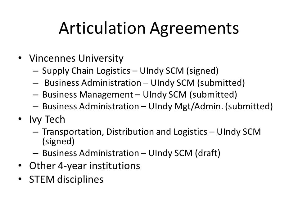 Articulation Agreements Vincennes University – Supply Chain Logistics – UIndy SCM (signed) – Business Administration – UIndy SCM (submitted) – Busines