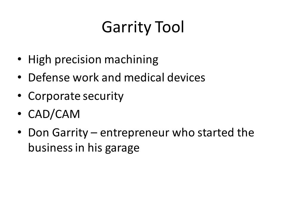 Garrity Tool High precision machining Defense work and medical devices Corporate security CAD/CAM Don Garrity – entrepreneur who started the business