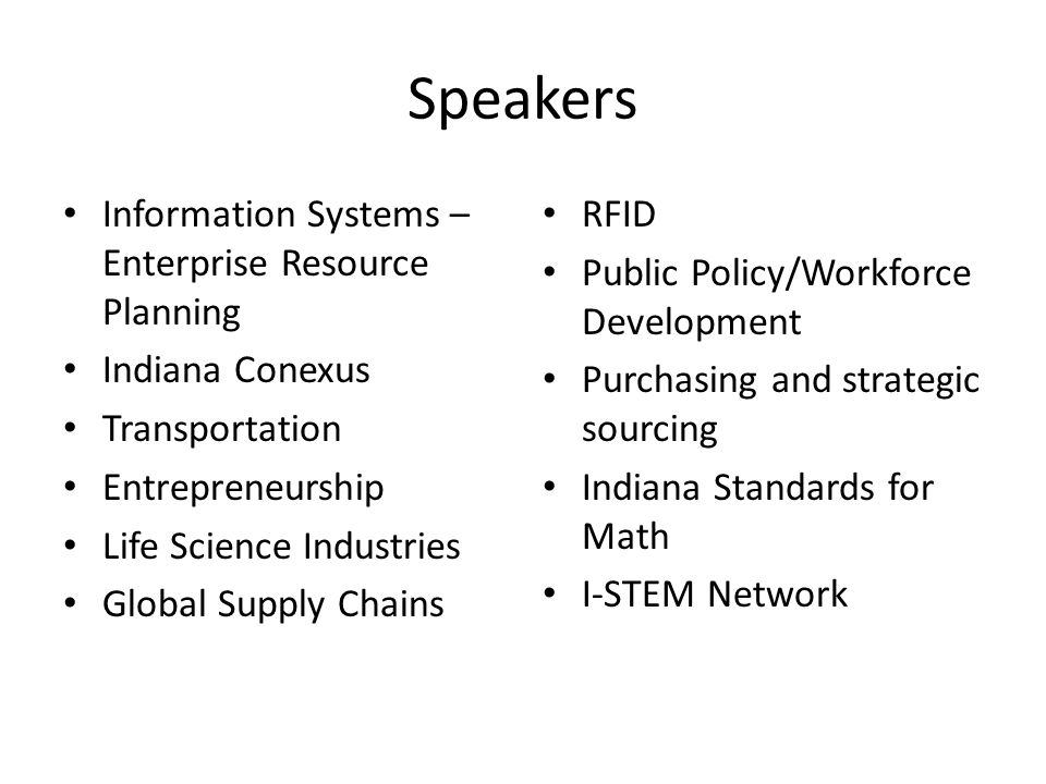 Speakers Information Systems – Enterprise Resource Planning Indiana Conexus Transportation Entrepreneurship Life Science Industries Global Supply Chai