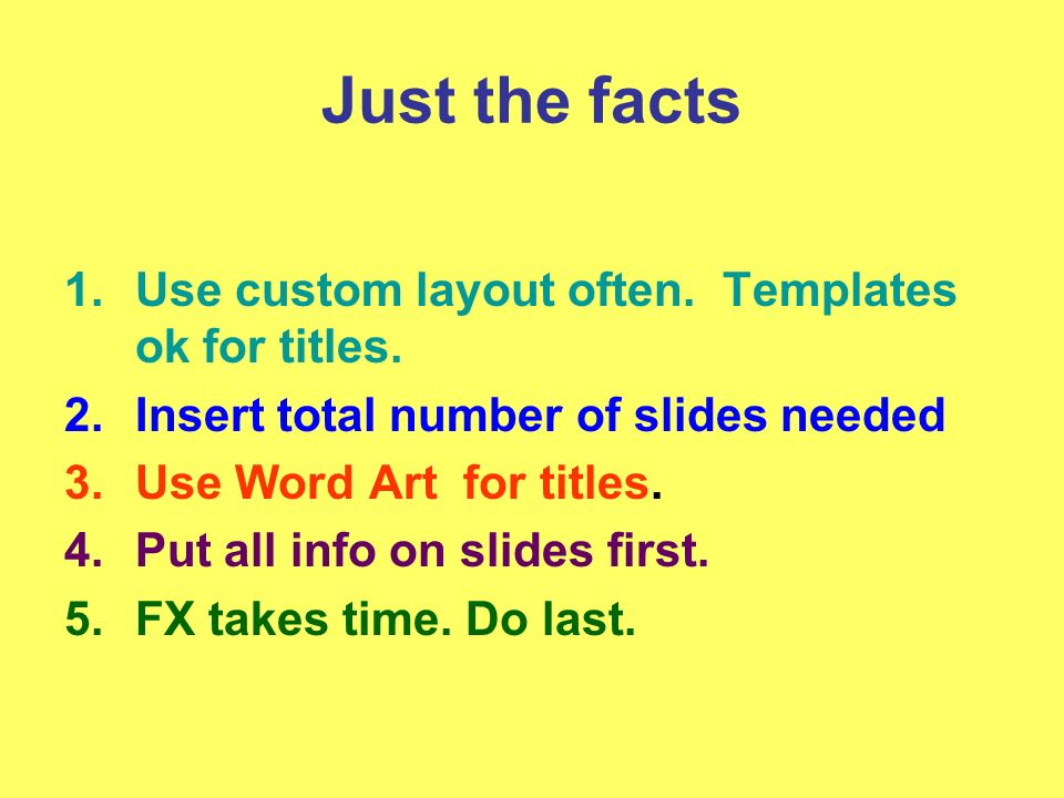 Just the facts 1.Use custom layout often.Templates ok for titles.