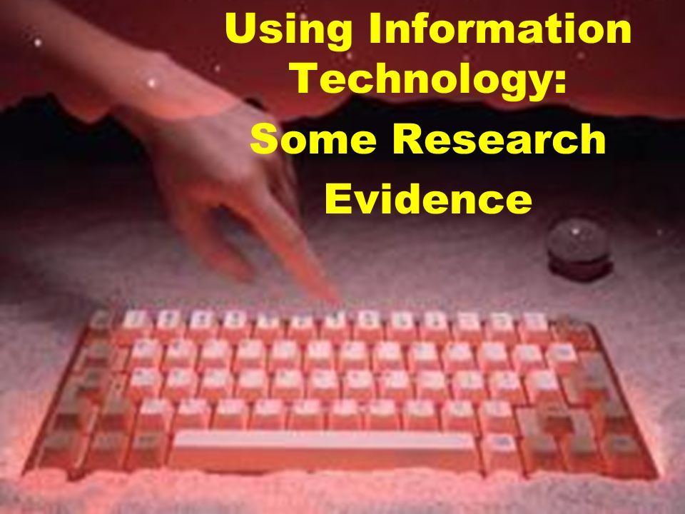 Using Information Technology: Some Research Evidence