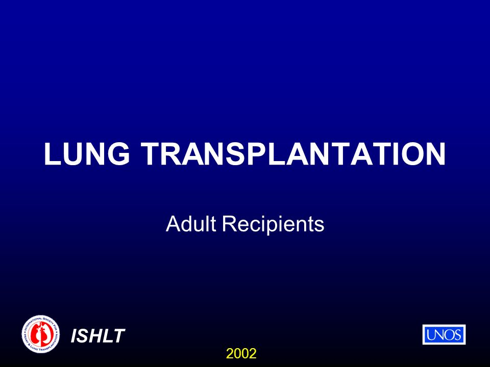 2002 ISHLT LUNG TRANSPLANTATION Adult Recipients