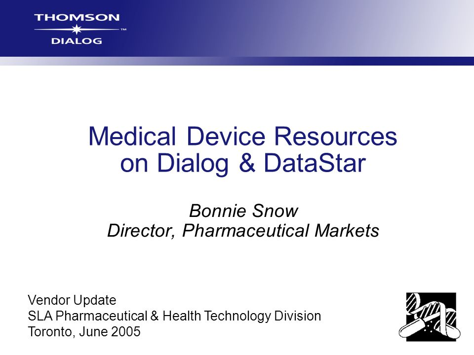 Answering medical device inquiries requires access to… Biomedical bibliographic databases Engineering literature Regulatory resources A highly focused collection of full-text industry newsletters Subject specialty company & product directories Market research sources (reports, statistics) Intellectual property databases