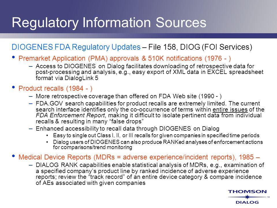 Regulatory Information Sources DIOGENES FDA Regulatory Updates – File 158, DIOG (FOI Services) Premarket Application (PMA) approvals & 510K notificati