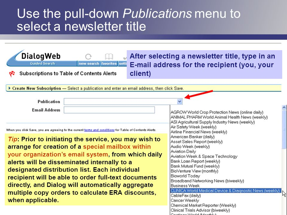 Use the pull-down Publications menu to select a newsletter title After selecting a newsletter title, type in an E-mail address for the recipient (you,
