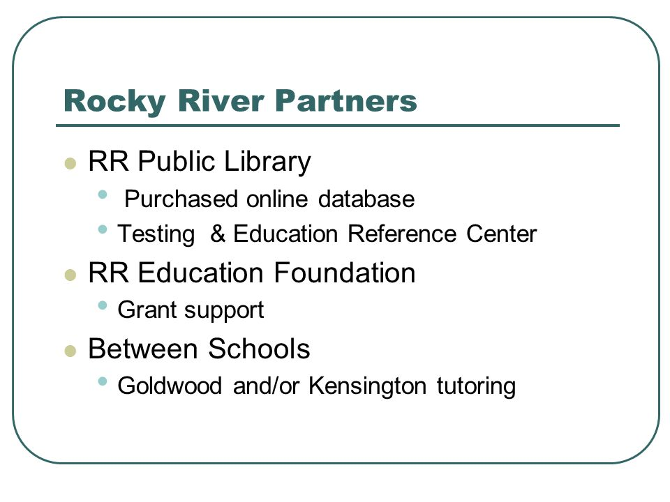 Rocky River Partners RR Public Library Purchased online database Testing & Education Reference Center RR Education Foundation Grant support Between Schools Goldwood and/or Kensington tutoring