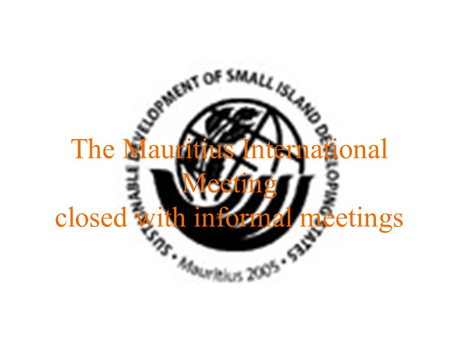 The Mauritius International Meeting closed with informal meetings