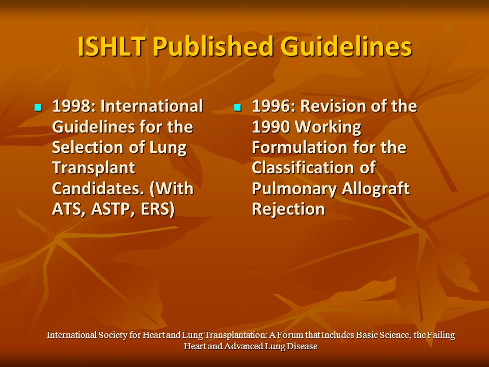 ISHLT Published Guidelines 1998: International Guidelines for the Selection of Lung Transplant Candidates.