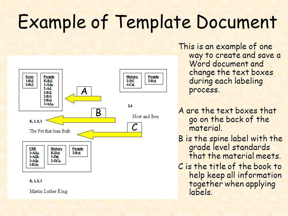 Example of Template Document This is an example of one way to create and save a Word document and change the text boxes during each labeling process.